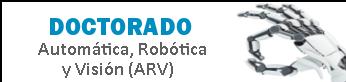 Doctorado Automática Robótica y Visión, (abre en ventana nueva)